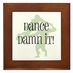 Dance Damn It! Framed Tile