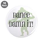"""Dance Damn It! 3.5"""" Button (10 pack)"""