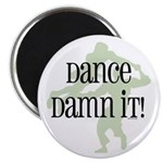 "Dance Damn It! 2.25"" Magnet (100 pack)"