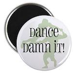 "Dance Damn It! 2.25"" Magnet (10 pack)"