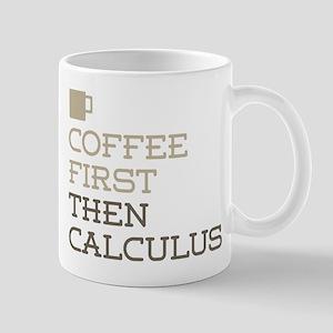 Coffee Then Calculus Mugs