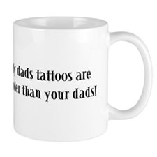 My dads tattoos are cooler th Mug