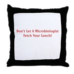 Don't Let A Microbiologist Fetch Your Lunch Throw