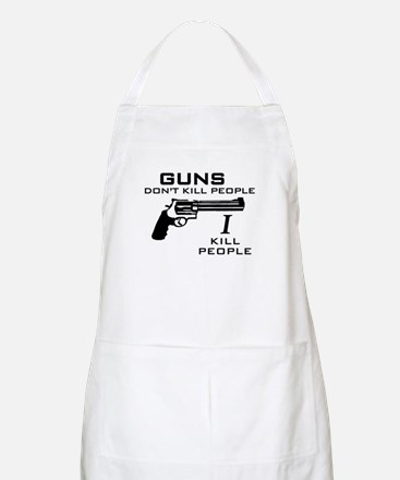 Guns Don't Kill People I Kill BBQ Apron