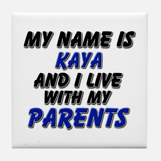 my name is kaya and I live with my parents Tile Co
