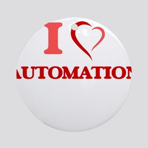 I Love Automation Round Ornament
