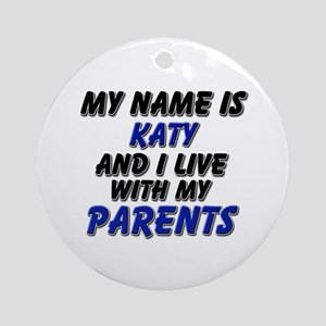 my name is katy and I live with my parents Ornamen