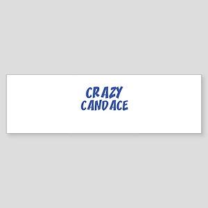 CRAZY CANDACE Bumper Sticker
