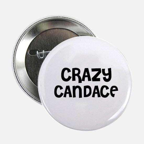 CRAZY CANDACE Button