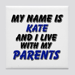 my name is kate and I live with my parents Tile Co
