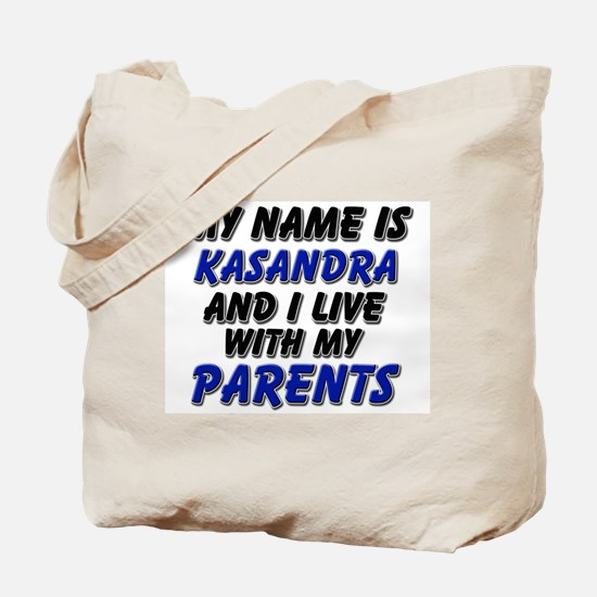 my name is kasandra and I live with my parents Tot