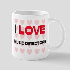 I LOVE MUSIC DIRECTORS Mug