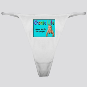 Choose Life for Pro Life Classic Thong