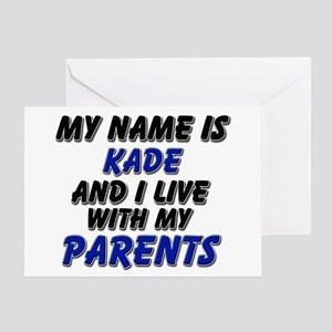 my name is kade and I live with my parents Greetin