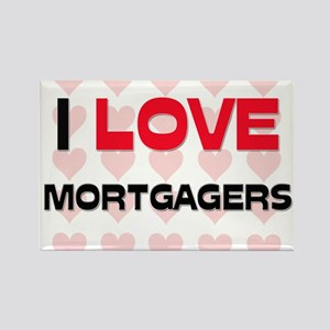 I LOVE MORTGAGERS Rectangle Magnet