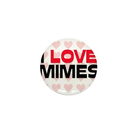 I LOVE MIMES Mini Button