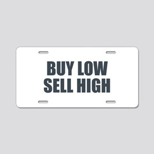 Buy Low Sell High Aluminum License Plate