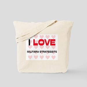 I LOVE MILITARY STRATEGISTS Tote Bag