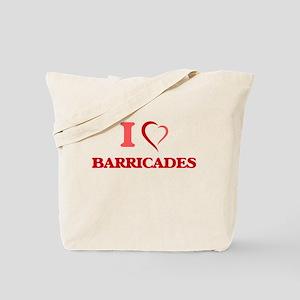 I Love Barricades Tote Bag