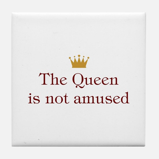 Queen Not Amused Tile Coaster