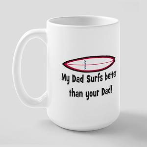DAD SURFS BETTER THAN DAD (ORIG) Large Mug
