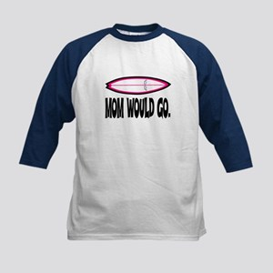 MOM WOULD GO. Kids Baseball Jersey