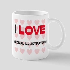I LOVE MEDICAL ILLUSTRATORS Mug