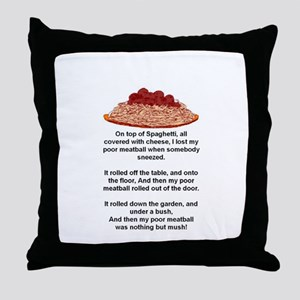 ON TOP OF SPAGHETTI.. Throw Pillow