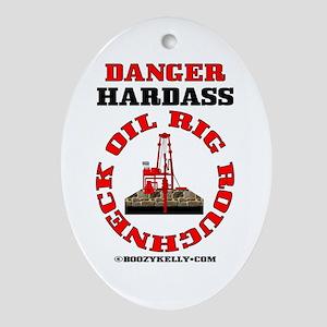 Hardass Roughneck Oval OrnamentOil Rig