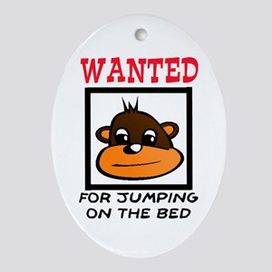 WANTED: JUMPING ON THE BED Ornament (Oval)