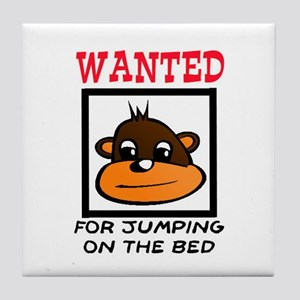 WANTED: JUMPING ON THE BED Tile Coaster