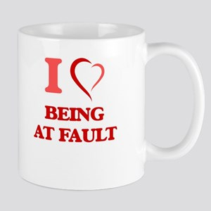 I Love Being At Fault Mugs