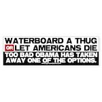 Waterboard or Americans Die Bumper Sticker