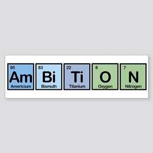 Ambition Made of Elements Bumper Sticker