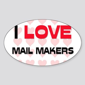 I LOVE MAIL MAKERS Oval Sticker