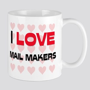 I LOVE MAIL MAKERS Mug