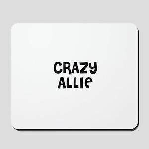 CRAZY ALLIE Mousepad