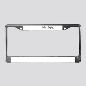 I'm Pro Everything License Plate Frame
