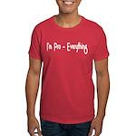 I'm Pro Everything Dark T-Shirt
