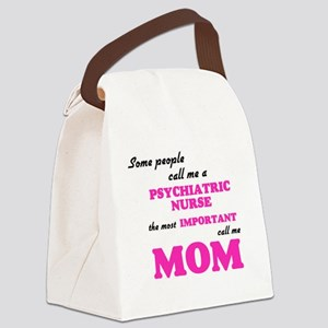 Some call me a Psychiatric Nurse, Canvas Lunch Bag