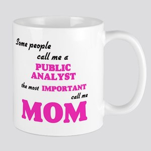 Some call me a Public Analyst, the most impor Mugs
