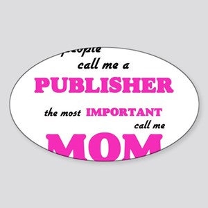 Some call me a Publisher, the most importa Sticker