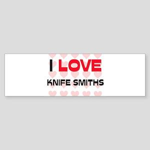 I LOVE KNIFE SMITHS Bumper Sticker