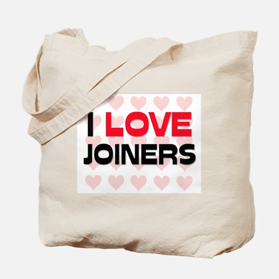 I LOVE JOINERS Tote Bag
