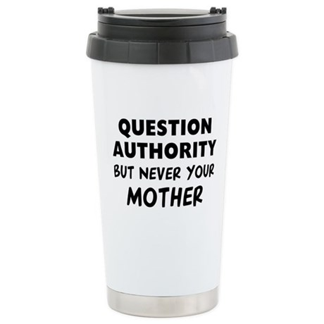 Question Mother 16 oz Stainless Steel Travel Mug