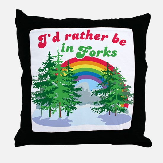 I'd Rather Be In Forks Throw Pillow