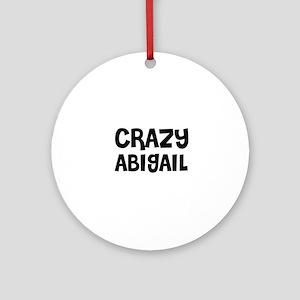 CRAZY ABIGAIL Ornament (Round)