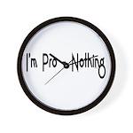 I'm Pro-Nothing Wall Clock
