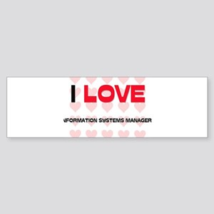 I LOVE INFORMATION SYSTEMS MANAGERS Sticker (Bumpe