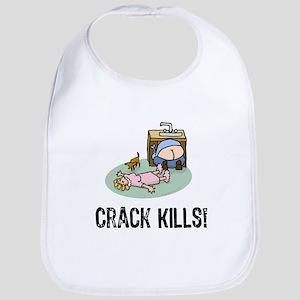 Crack kills! funny Bib